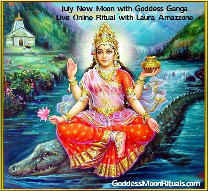 July New Moon with Goddess Ganga - Live Online Ritual with Laura Amazzone MotherHouse of the Goddess