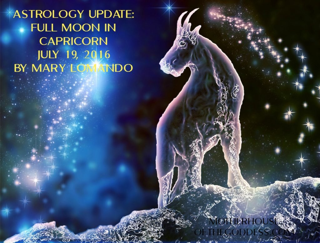 Astrology Update - Full Moon in Capricorn July 19 by Mary Lomando