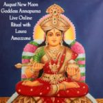 Goddess Annapurna Live New Moon Ritual with Laura Amazzone for August 2