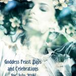 Goddess Feast Days and Celebrations for July 2016 MotherHouse of the Goddess