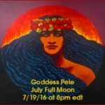 Celebrating the Goddess Pele for July Full Moon {Goddess Full Moon Group}