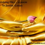 Drinking Her - A Poem by Janine Canan MotherHouse of the Goddess