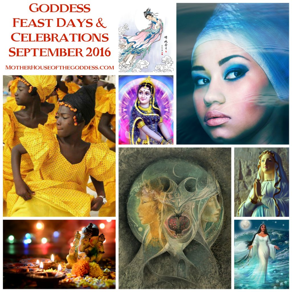 Goddess Feast Days and Celebrations September 2016 MotherHouse of the Goddess