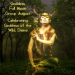 Celebrating the Goddess Diana for August Full Moon and Nemoralia {Goddess Full Moon Group}