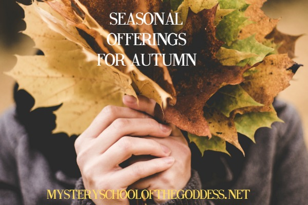 seasonal-offerings-for-autumn-mystery-school-of-the-goddess