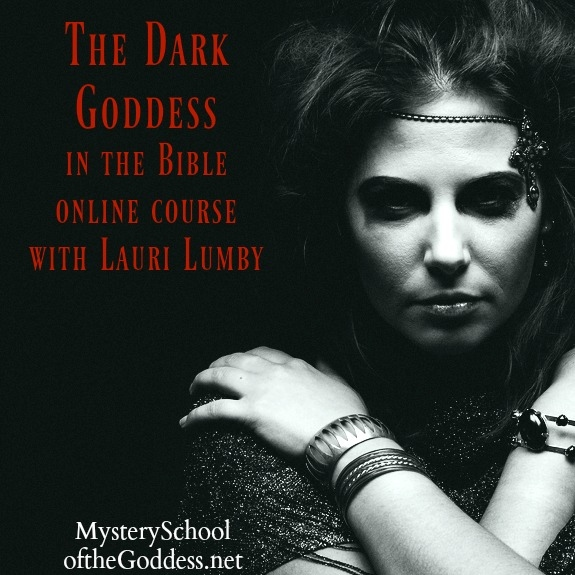 The Dark Goddess in the Bible Online Course Lauri Lumby Mystery School of the Goddess