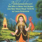 Live New Moon Ritual for Goddess Akhilandeshwari: She Who is Never Not Broken with Laura Amazzone 11/29