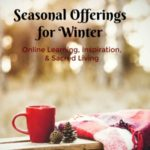 Seasonal Offerings for Mystery School of the Goddess – Fall into Winter