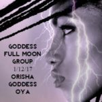 Celebrating January 2017 Full Moon with the Orisha Goddess OYA {Goddess Full Moon Group}
