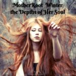 MotherRoot – The Depths of Her Soul – Winter Digest 2016