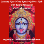 January New Moon Live Ritual for the Goddess Kali with Laura Amazzone