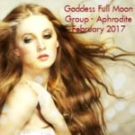 Celebrating the Goddess Aphrodite for February 2017 Full Moon Lunar Eclipse {Goddess Full Moon Group}