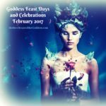 Goddess Feast Days and Celebrations for February 2017