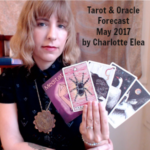Tarot and Oracle Forecast for May 2017 by Charlotte Elea