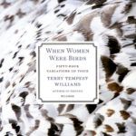When Women Were Birds and Recommended Reading by Author Terry Tempest Williams by Kimberly F. Moore
