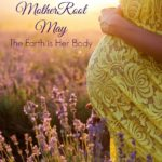 MotherRoot May – The Earth is Her Body