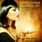 Goddess Calendar Feast Days and Celebrations for July 2017