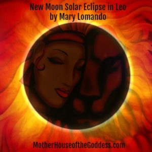 Astrology Update – Solar Eclipse in LEO on August 21 by Mary Lomando