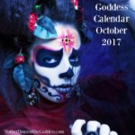 Goddess Calendar Feast Days and Celebrations for October 2017