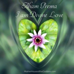 Aham Prema – I Am Divine Love Mantra by Kimberly F. Moore
