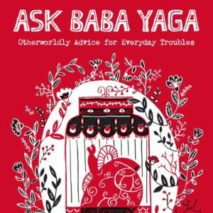 """Ask Baba Yaga"" by Taisia Kitaiskaia –  Book Review by Marisa McCall"