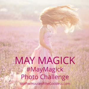 May Magick Photo Challenge – Join Us! #MayMagick