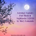 Astrology Update – Full Moon in Sagittarius on May 29 by Mary Lomando