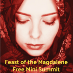 FREE FEAST OF THE MAGDALENE TELESUMMIT