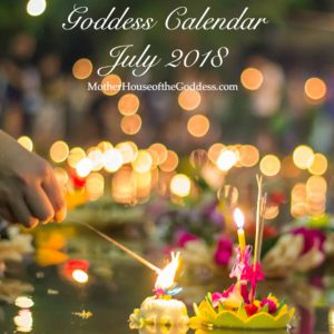 Goddess Calendar and Feast Days for July 2018 by Kimberly F Moore