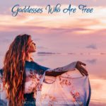 Goddesses Who Are Free by Kimberly F. Moore #GoddessEveryDay