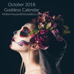 Goddess Calendar for October 2018 by Kimberly F. Moore