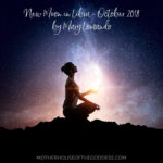 Astrology Update – New Moon in Libra on October 8 by Mary Lomando