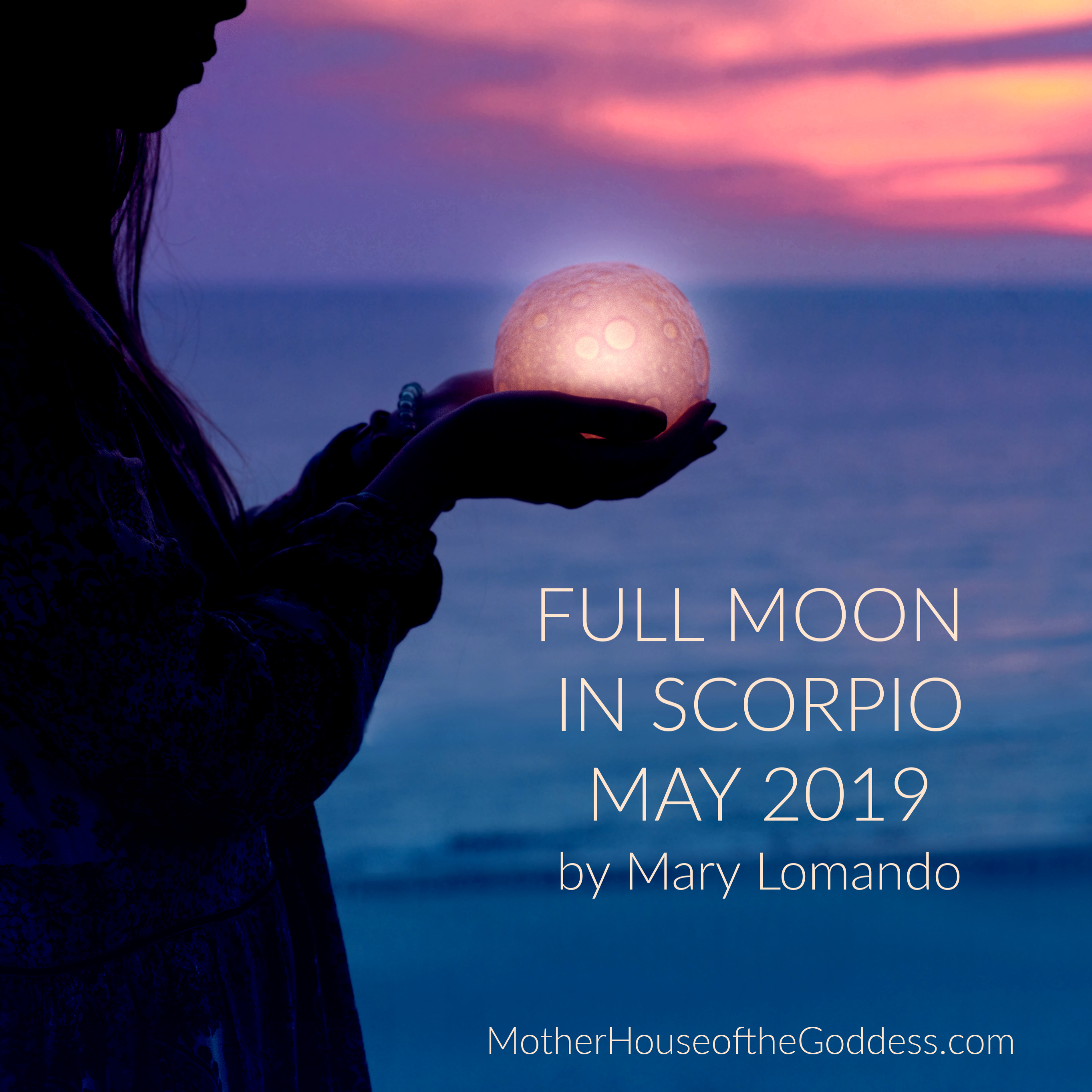 ASTROLOGY UPDATE – FULL MOON IN SCORPIO by Mary Lomando