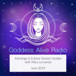Goddess Alive Radio Summer 2019 Eclipse Season Mary Lomando
