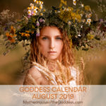 Goddess Calendar August 2019 MotherHouse of the Goddess